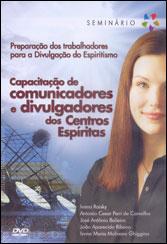 DVD-Capacitação de Comunicadores e Divulgadores dos Centros Espíritas