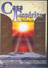 DVD-Casa Espírita - Problemas e Soluções