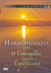 DVD-Harmonizando com o Evangelho Segundo o Espiritismo