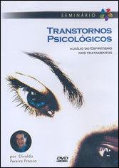 DVD-Transtornos Psicológicos Auxílio do Espiritismo nos Tratamentos