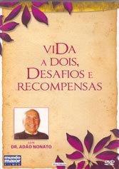 DVD-VIDA A DOIS,DESAFIOS E RECOMPENSAS