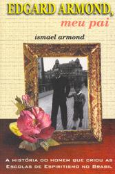 Edgard Armond Meu Pai