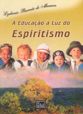 Educação à Luz do Espiritismo (A)
