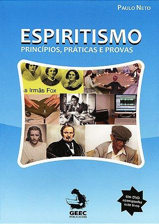 Espiritismo Princípios, Práticas e Provas