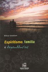 Espiritismo, Família e Dependências