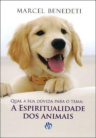 Qual a Sua Dúvida Para o Tema? A Espiritualidade dos Animais
