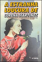 Estranha Loucura de Lorena Martinez (A)