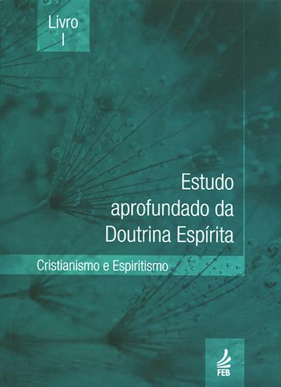 Estudo Aprofundado da Doutrina Espírita Livro I (Novo Projeto)