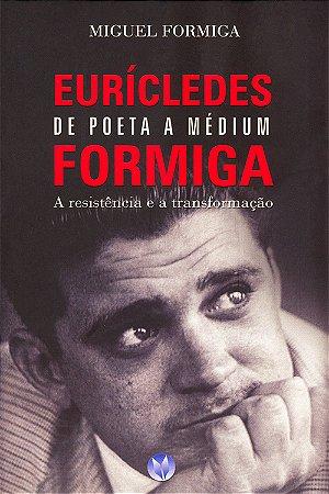 Eurícledes Formiga de Poeta a Médium a Resistência e a Transformação