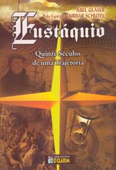 Eustáquio - Quinze Séculos de Uma Trajetória