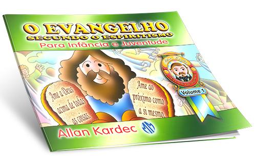 Evangelho Segundo o Espiritismo para a Infância e Juventude (O) Vol.1