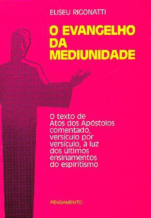 Evangelho da Mediunidade (O)