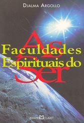 Faculdades Espirituais do Ser (As)