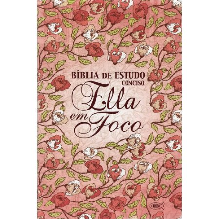 Bíblia de Estudo Conciso Ella em Foco