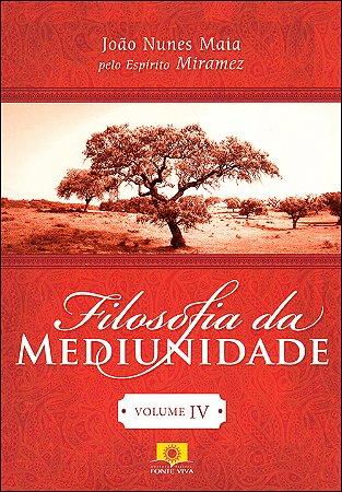 Filosofia da Mediunidade Vol IV