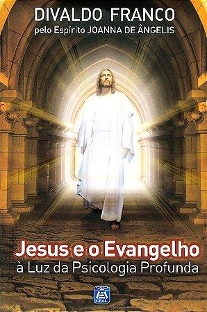 Jesus e o Evangelho - À Luz da Psicologia Profunda