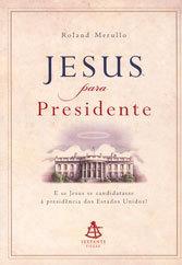 Jesus Para Presidente