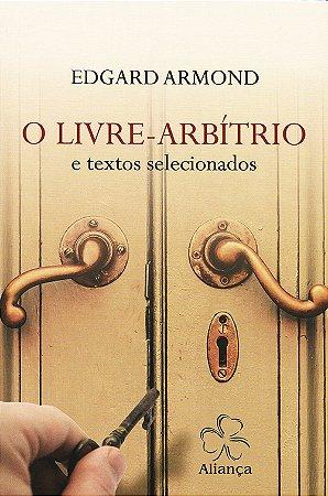 Livre-Arbítrio (O) - E Textos Selecionados (Nova Edição)