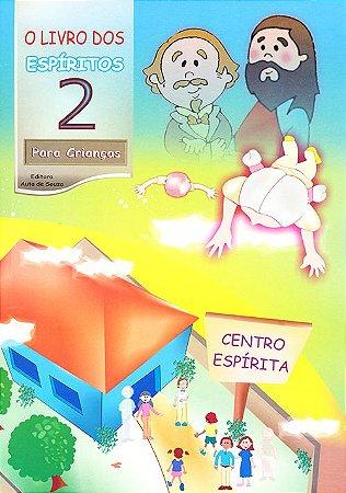 Livro dos Espíritos (O) (Vol. 2) - Para Crianças