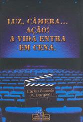 Luz, Câmera... Ação! A Vida Entra Em Cena.