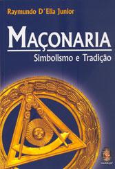 Maçonaria Simbolismo e Tradição