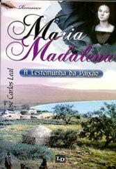 Maria Madalena a Testemunha da Paixão