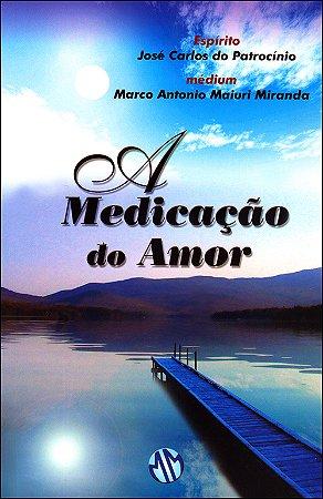 Medicação do Amor (A)