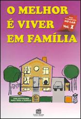 Melhor é Viver em Família (O) Vol-1