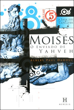 Moisés, o Enviado de Yahveh Vol.V