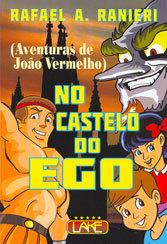 No Castelo do Ego Aventuras de João Vermelho