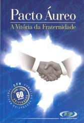 Pacto Áureo a Vitória da Fraternidade
