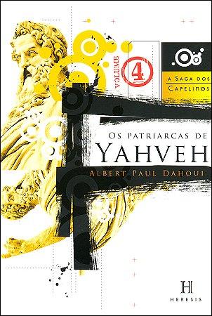 Patriarcas de Yahveh (Os) Vol.IV