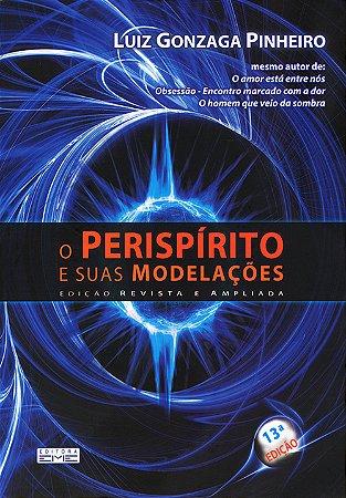 Perispírito e Suas Modelações (O)