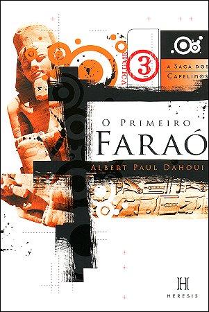 Primeiro Faraó (O) Vol.III