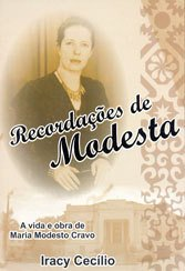 Recordações de Modesta a Vida e Obra de Maria Modesto Cravo