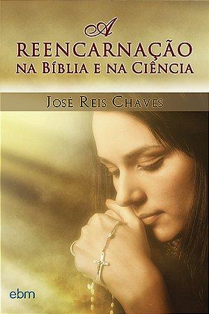 Reencarnação na Bíblia e na Ciência (A)