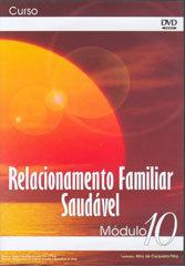 Relacionamento Familiar Saudável Módulo10