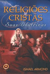 Religiões Cristãs suas Doutrinas
