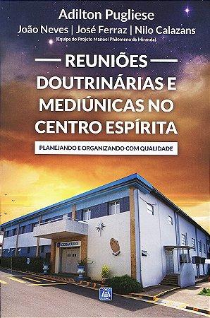 Reuniões Doutrinárias e Mediúnicas no Centro Espírita