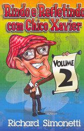 Rindo e Refletindo com Chico Xavier Vol. 2
