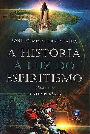História à Luz do Espiritismo Vol.3