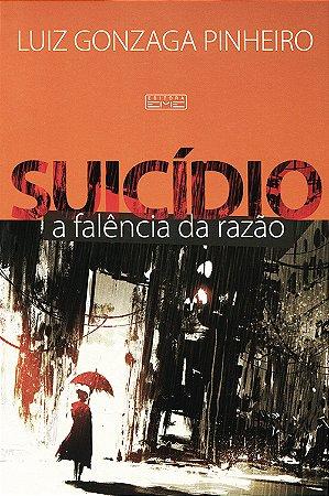 Suicídio - A Falência da Razão