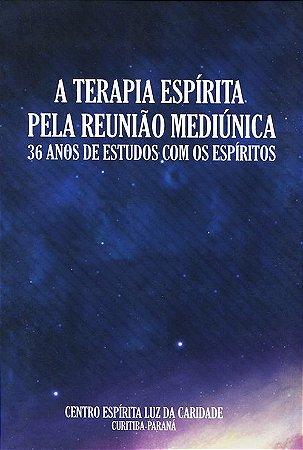 Terapia Espírita Pela Reunião Mediúnica (A)