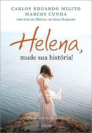 Helena, Mude Sua História!