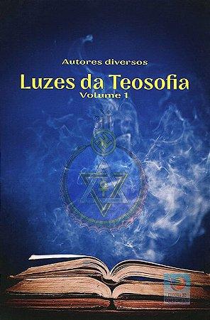 Luzes da Teosofia – Volume 1
