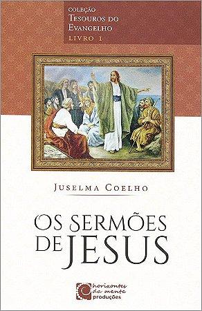Sermões de Jesus (Os) - Tesouros do Evangelho Livro I