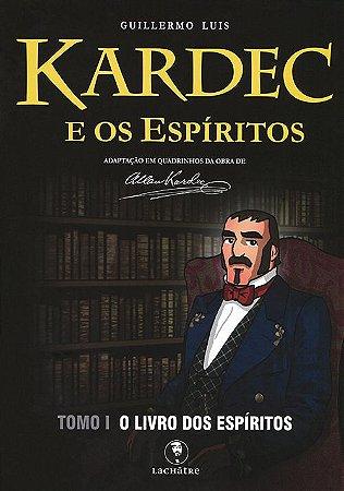 Kardec e os Espíritos - Tomo 1: O Livro dos Espíritos