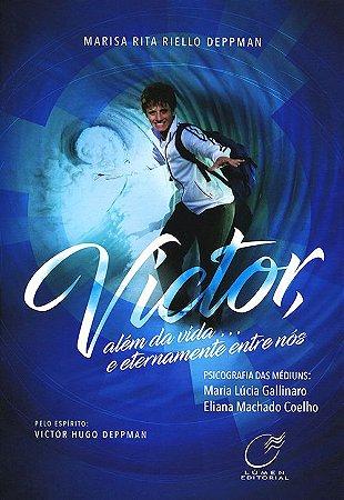 Victor, Além Da Vida...E Eternamente Entre Nós