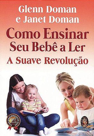 Como Ensinar O Seu Bebê A Ler - Suave Revolução