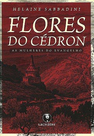 Flores Do Cédron - As Mulheres Do Evangelho